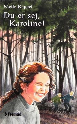 Du er sej, Karoline